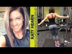 KATY HEARN - Personal Trainer & Fitness Model: Total Body Workout to Build Muscle @ USA - YouTube
