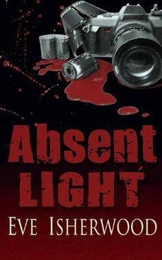 Free Book - Absent Light, by Eve Isherwood, is free in the Kindle store, courtesy of small UK publisher Accent Press.