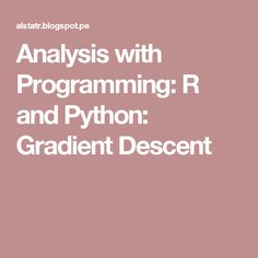 Analysis with Programming: R and Python: Gradient Descent