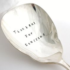 For someone who has tried my stuffing recipe:  Thankful For Stuffing- Hand stamped holiday table decor. Large server or serving spoon for Holiday Entertaining. $35.00, via Etsy.