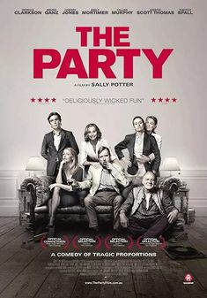 First Poster for Comedy Drama 'The Party' - Starring Cillian Murphy Timothy Spall Bruno Ganz Emily Mortimer Kristin Scott Thomas Patricia Clarkson and Cherry Jones Comedy Movies, Hd Movies, Movies Online, Movies And Tv Shows, Movie Tv, Cloud Movies, 2017 Movies, Movies Free, Funny Movies