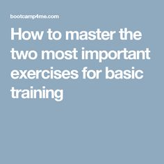 How to master the two most important exercises for basic training