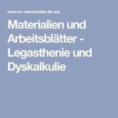 Materialien und Arbeitsblätter - Legasthenie und Dyskalkulie