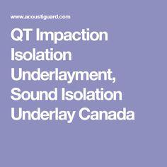 QT Impaction Isolation Underlayment, Sound Isolation Underlay Canada