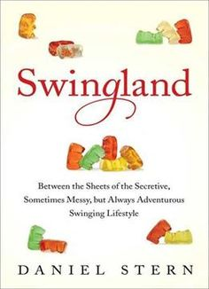 Swingland: Between The Sheets Of The Secretive Sometimes Messy But Always Adventurous Swinging Lifestyle PDF