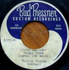 """Harold Storie """"The Tennesssee Kid"""" - Bud Pressner Custom Test Press - Recorded Monday 23rd May 1960. Side A - Loved & Lost. Side B - Have Pity On Me.  Released on Cha Cha Records # 708."""
