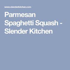Parmesan Spaghetti Squash - Slender Kitchen