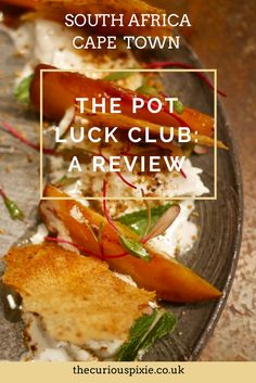 Read my review on The Pot Luck Club in Cape Town.