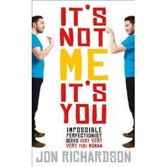 It's not me it's you - Jon Richardson. Wanna read!