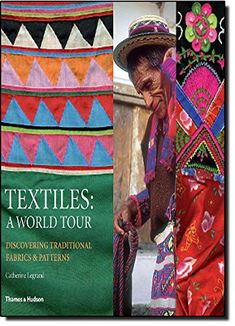 "Textiles: A World Tour: Discovering Traditional Fabrics and Patterns"""";""""http://www.splendidum.com/product/textiles-a-world-tour-discovering-traditional-fabrics-and-patterns/"""""";"