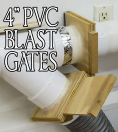 "How To Make 4"" PVC Blast Gates"