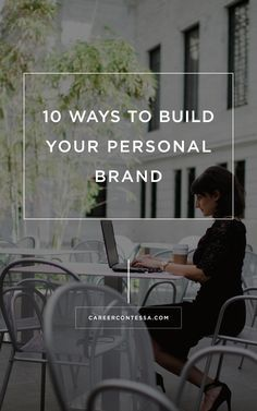 """YOU KNOW YOU NEED A GOOD """"PERSONAL BRAND"""". BUT HOW EXACTLY DO YOU GET ONE? WE'LL TELL YOU 10 DIFFERENT WAYS.   CAREER CONTESSA   BY: ELANA LYN GROSS"""