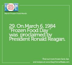 National Frozen Food Day is a real thing, all thanks to the late Pres. Ronald Reagan! #MarchFrozenFoodMonth
