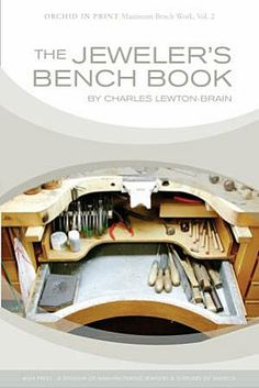 The Jeweler's Bench Book By Charles Lewton-Brain