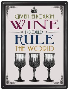 Given enough wine I could rule the world | #quote #beautyjobs #cosmeticrecruitment | www.arthuredward.co.uk