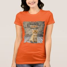 Orange Is The New Cat woman t-shirt - animal gift ideas animals and pets diy customize