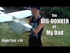 Flight Test #14 (The one where I almost decapitate my dad)