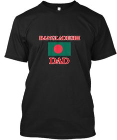 Bangladeshi Dad Black T-Shirt Front - This is the perfect gift for someone who loves Bangladesh. Thank you for visiting my page (Related terms: Bangladeshi Dad,I Heart Bangladesh,Bangladesh,Bangladeshi,Bangladesh Travel,I Love My Country,Bangla #Bangladesh, #Bangladeshshirts...)