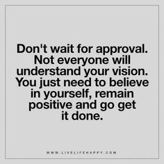 Don't Wait for Approval
