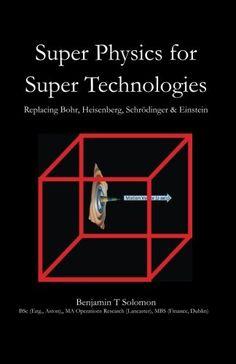 Super Physics for Super Technologies: Replacing Bohr, Hei... https://www.amazon.ca/dp/1508948011/ref=cm_sw_r_pi_dp_x_Jc6nzb5S9REE5