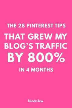 The 28 Pinterest Tips I used to Massively Grow My Blog's Traffic