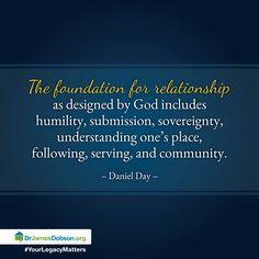 The Foundation For Godly Relationships http://drjamesdobson.org/blogs/intentional-christianity/intentional-christianity/2014/11/03/the-foundation-for-godly-relationships?sc=FPN