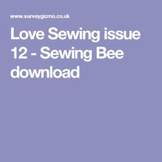 Love Sewing issue 12 - Sewing Bee download