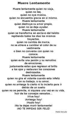Autora: Martha Mereidos (Brasil, Port Alegre 20 agost 1961), aquesta és l'autora de veritat, però en internet es fa passar per un Neruda fals. Poema: Muere Lentamente. Data: 2009 Más