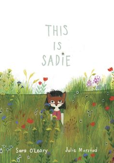 This Is Sadie by @saraoleary and illustrated by Julie Morstad