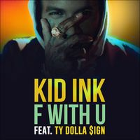 Shazamを使ってKid Ink Feat. Ty Dolla $IgnのF With Uを発見しました。 https://shz.am/t346456254 キッド・インク「F With U (feat. Ty Dolla $ign) - Single」