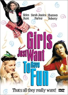 Girls Just Want to Have Fun #movies