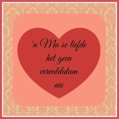 Afrikaanse Inspirerende Gedagtes & Wyshede: Liefde as tema Pray Quotes, Funny Quotes, Market Day Ideas, Afrikaanse Quotes, Goeie Nag, Craft Markets, My Land, Word Art, Birthday Wishes