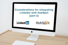 """Everything you need to know about the Hubspot Linkedin integration: we explain how to prepare the """"back office"""" so that everything works just as it did before the integration. Read the article! Linkedin Advertising, Advertising Agency, Consideration, Integrity, Need To Know, Blog, Marketing, Amazing, Data Integrity"""
