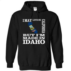 I MAY LIVE IN CALIFORNIA BUT IM MADE IN IDAHO - #tshirt no sew #sweater for men. ORDER NOW => https://www.sunfrog.com/LifeStyle/I-may-live-in-CALIFORNIA-but-Im-made-in-IDAHO-laxtejkycz-Black-13350357-Hoodie.html?68278