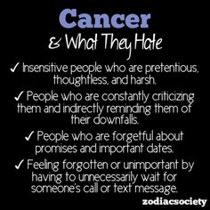 What Cancer Hates - My moon is in cancer which is wear it feels most at home...but I feel this just as strongly with a moon placed in cancer.