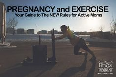 Pregnancy and Exercise - Your Guide to the NEW Rules for Active Moms