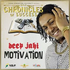 Deep Jahi - Motivation [Chronicles of Success | Y.G.F Records 2016] by reggaeville on SoundCloud
