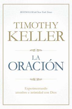 La oracion/ The Prayer: Experimentando Asombro E Intimidad Con Dios/ Experiencing Awe and Intimacy With God