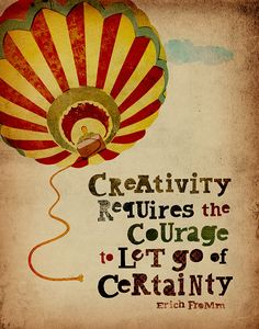 "Quote of the Day: On Letting Go - ""Creativity requires the courage to let go of certainty"" — Erich Fromm Great Quotes, Quotes To Live By, Me Quotes, Motivational Quotes, Inspirational Quotes, Wisdom Quotes, Quotes Images, Music Quotes, The Words"