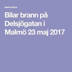 Bilar brann på Delsjögatan i Malmö 23 maj 2017