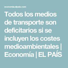 Todos los medios de transporte son deficitarios si se incluyen los costes medioambientales | Economía | EL PAÍS
