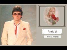 Payer András - Áruld el - Cosa Sei