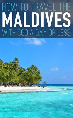 How to Travel The Maldives With $60 a Day or Less