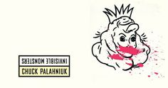 "Chuck Palahniuk ""invisible monsters"""
