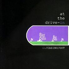 At the Drive-in - in/Casino/Out : Released in 1998 and an instant classic for post-hardcore band ATDI.  Check it out then go look up the thousands of live videos available on YouTube to see why this album is so incredible.