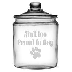 Susquehanna Glass Ain't Too Proud to Beg Half Gallon Treat Jar