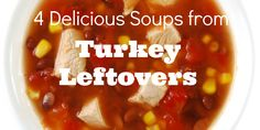 4 delicious soups from #Thanksgiving leftovers
