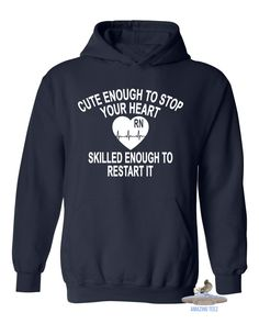 Nurse Cute Enough to Stop Your Heart Skilled Enough To Restart It. Nurse Hoodie. Cute Enough Hoodie. Nurselife. Nurse. Nurse Practitioner. Nurses Rock. Scrub Life.