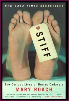 Stiff: The Curious Lives of Human Cadavers: 9780393324822: Medicine & Health Science Books @ Amazon.com