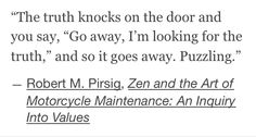 """Zen and the Art of Motorcycle Maintenance"""